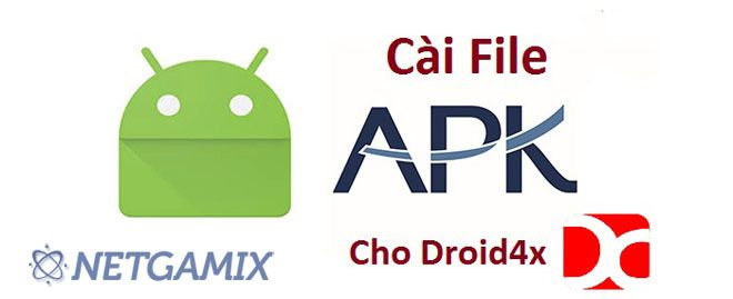 Cach Cai File Apk Cho Gia Lap Droid4x Nhanh Nhat 1