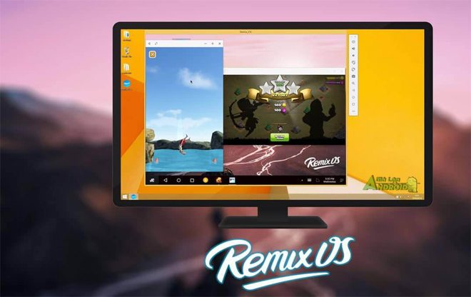 Download Remix Os Player Gia Lap Android Tot Nhat Tren May Tinh 1 5